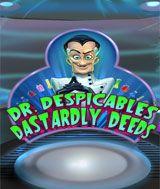 Dr Despicable's Dastardly Deeds