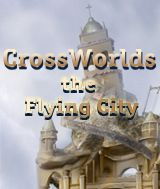 CrossWorlds - The Flying City