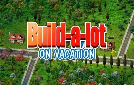 Build a lot On Vacation